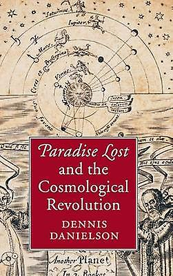 Paradise Lost and the Cosmological Revolution by Danielson & Dennis