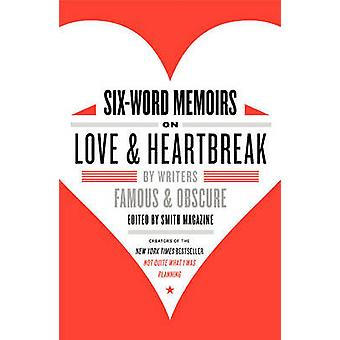 SixWord Memoirs on Love and Heartbreak by Smith & Larry