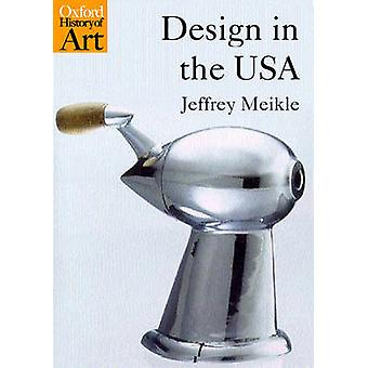 Design in the USA by Meikle & Jeffrey L.