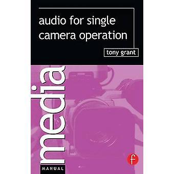 Audio for Single Camera Operation by Grant & Tony