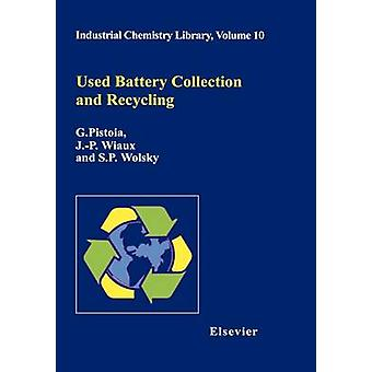Used Battery Collection and Recycling by Wolsky & S. P.