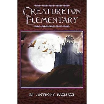 Creatureton Elementary by Paolucci & Anthony
