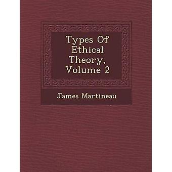 Tipos de teoria ética Volume 2 por Martineau & James