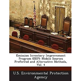 Emission Inventory Improvement Program EIIP Mobile Sources Preferred and Alternative Methods Vol. 4 by U.S. Environmental Protection Agency
