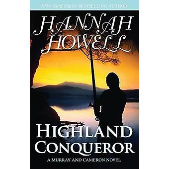 Highland Conqueror by Howell & Hannah