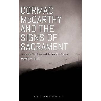 Cormac McCarthy and the Signs of Sacrament by Potts & Matthew L.