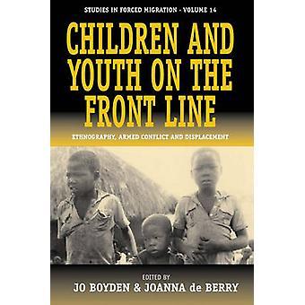 Kinder und Jugendliche auf der Frontlinie Ethnographie bewaffneten Konflikt und Verschiebung von Berry & J. De