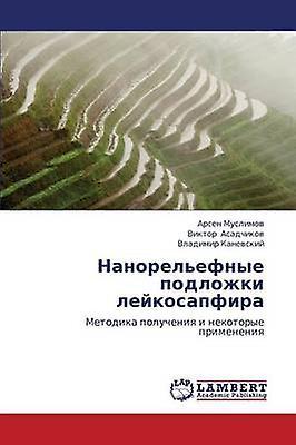 Nanorelefnye Podlozhki Leykosapfira by Muslimov Arsen
