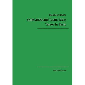 Commissaire Carlucci Terror in Paris by Rainer & Monsieur