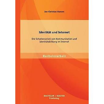 Identitat Und Internet sterven Schattenseiten Von Kommunikation Und Identitatsbildung Im Internet door Hansen & JanChristian