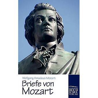 Briefe von Mozart Mozart & Wolfgang Amadeus