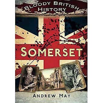 Britischen Geschichte blutiger: Somerset