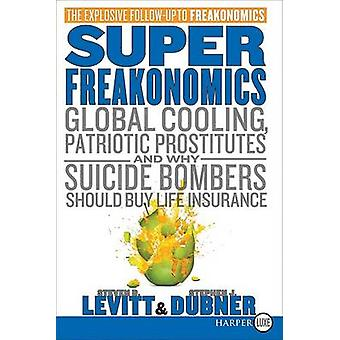 Superfreakonomics - Global Cooling - Patriotic Prostitutes - and Why S