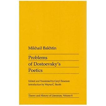 Problems of Dostoevsky's Poetics by M. M. Bakhtin - Caryl Emerson - 9