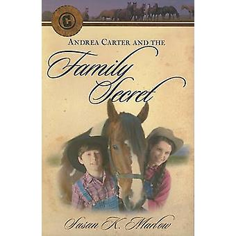 Andrea Carter and the Family Secret by Susan K Marlow - 9780825433658