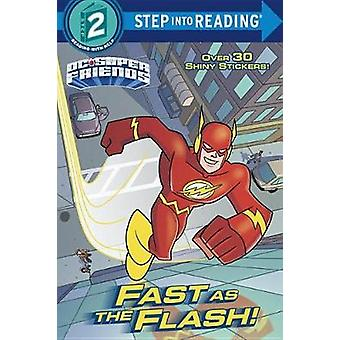 Fast as the Flash! (DC Super Friends) by Christy Webster - 9781524768