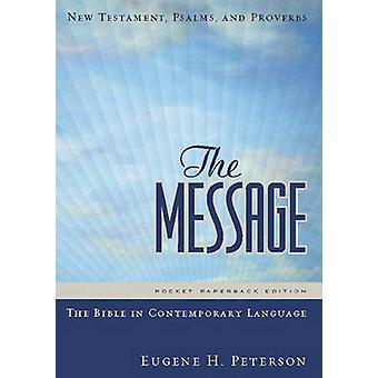 The Message - New Testament - Psalms and Proverbs (Pocket edition) by