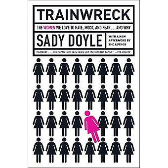 Trainwreck by Sady Doyle - 9781612196480 Book