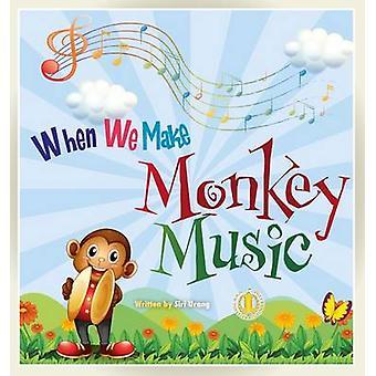 When We Make Monkey Music by Siri Urang - 9781776500345 Book