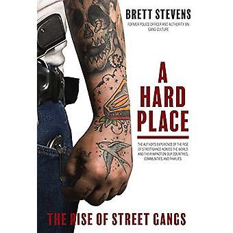 A Hard Place - The  Rise of  Street Gangs by Brett Stevens - 978174257