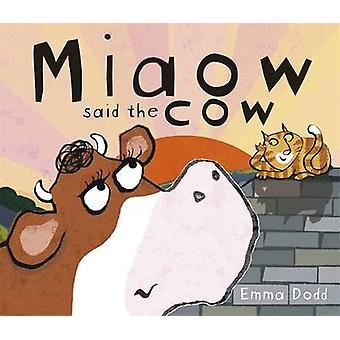 Miaow Said the Cow by Emma Dodd - Sam Lloyd - Emma Dodd - 97818401190