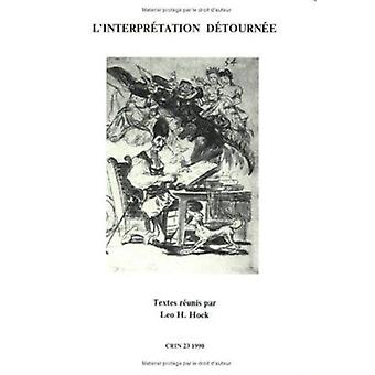 L'Interpretation Detournee by Leo H. Hoek - 9789051832174 Book
