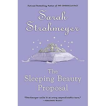 The Sleeping Beauty Proposal by Sarah Strohmeyer - 9780451223968 Book