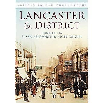 Lancaster und Bezirk in alten Fotografien [illustriert]
