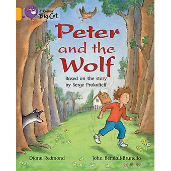 Peter and the Wolf by Diane Redmond & John BendallBrunello & Cliff Moon &  Collins Big Cat