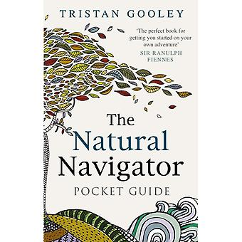 The Natural Navigator Pocket Guide (Hardcover) by Gooley Tristan
