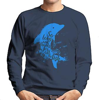 So Long And Thanks For All The Fish Hitchhikers Guide To The Galaxy Men's Sweatshirt