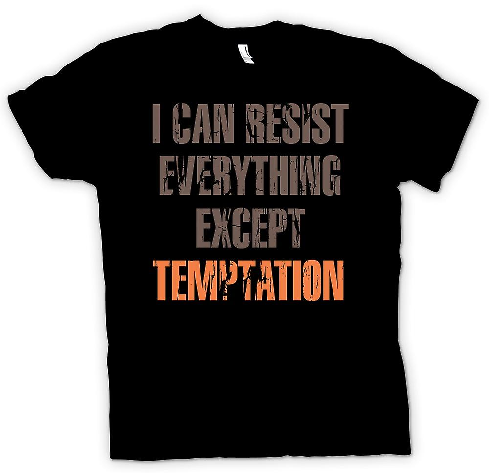 Mens T-shirt - I Can Resist Everything Except Temptation