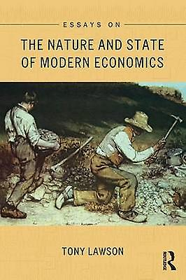 Essays on The Nature and State of Modern Economics by Lawson & Tony