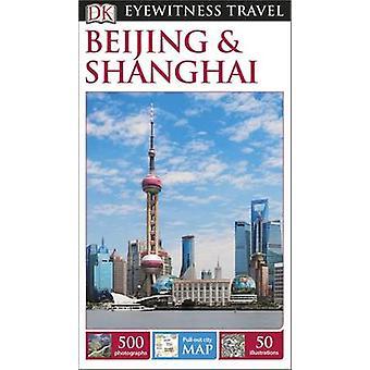 DK Eyewitness Travel Guide - Beijing & Shanghai von DK Publishing - 978