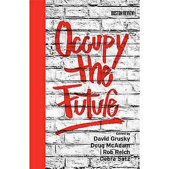 Occuper à l'avenir par David B. Grusky - Doug McAdam - Rob Reich - Rémy
