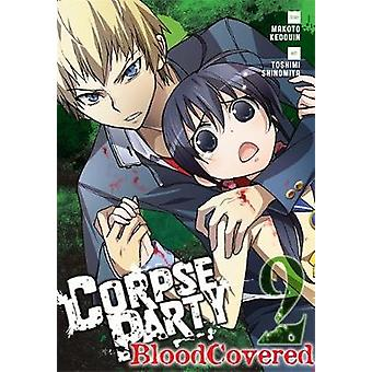 Corpse Party - Blood Covered - Vol. 2 by Makoto Kedouin - Toshimi Shino