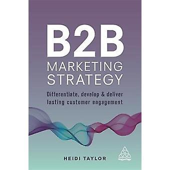 B2B Marketing strategi - skilja - utveckla och leverera varar C