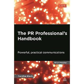 De PR professionella handbok - kraftfull - praktisk kommunikation b