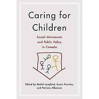 Caring for Children - Social Movements and Public Policy in Canada by