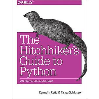The Hitchhiker's Guide to Python by Kenneth Reitz - Tanya Schlusser -