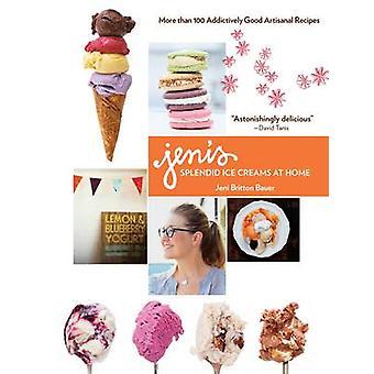 Jeni's Splendid Ice Creams at Home by Jeni Britton Bauer - 9781579654