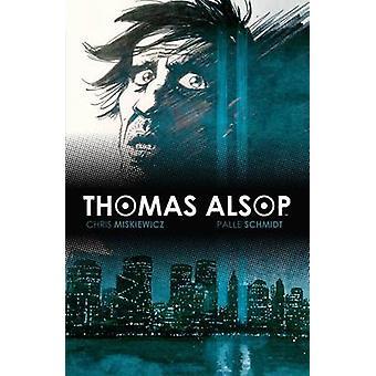 Thomas Alsop - Vol. 2 av Chris Miskiewicz - Palle Schmidt - 9781608867