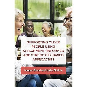 Støtte til ældre mennesker, der bruger Attachment-orienteret og styrker-baseret