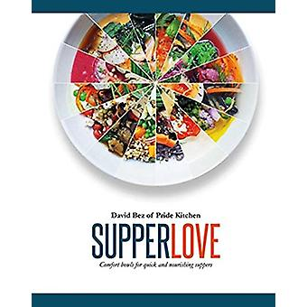 Supper Love - Comfort bowls for quick and nourishing suppers by David