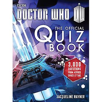 Doctor Who - the Official Quiz Book by Jacqueline Rayner - 97818499076