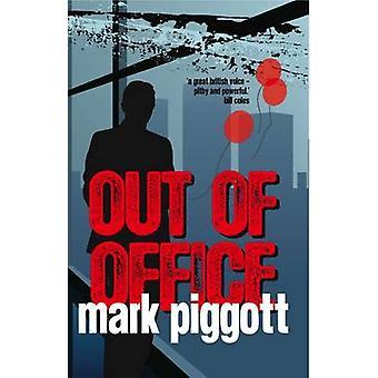 Out of Office by Mark Piggott - 9781906558130 Book