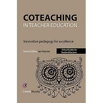 Coteaching in Teacher Education - Innovative Pedagogy for Excellence b