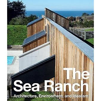 The Sea Ranch - Architecture - Environment and Idealism by The Sea Ran