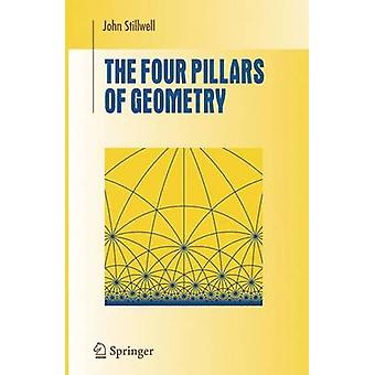 The Four Pillars of Geometry by John Stillwell - 9780387255309 Book