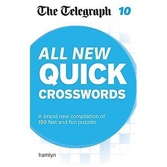 The Telegraph - All New Quick Crosswords 10 by The Telegraph Media Gro